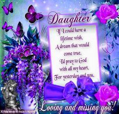 In Loving Memory Of My Daughter In Heaven Missing My Loved Ones In