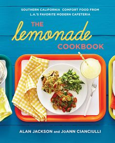 The Hardcover of the The Lemonade Cookbook: Southern California Comfort Food from L.'s Favorite Modern Cafeteria by Alan Jackson, JoAnn Cianciulli Lemonade Restaurant, Diet Recipes, Healthy Recipes, Cookbook Recipes, Healthy Foods, Atkins Recipes, Kitchen Recipes, Diabetic Recipes, Delicious Recipes