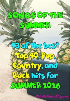 43 of the best top 40, pop, country, and rock hits for 2016 - songs of the summer playlist - beach, tailgate, heat, sunshine, music, summer beach playlist, summer playlist -- on MichelleAdamsblog.com