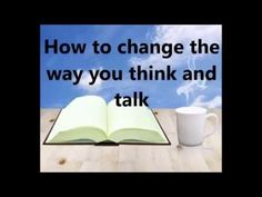Abraham Hicks ~ How to change the way you think and talk