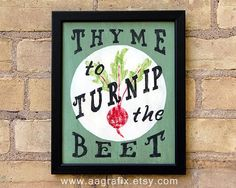 Kitchen Sign Rustic Home Decor Garden Thyme to Turnip by AAgrafix, $20.00