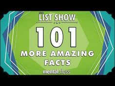 "101 (More) Amazing Facts We do a lot of research around here for mental_floss episodes, and often come across facts that don't fit in to any specific episodes but are too good to keep to ourselves. This week, John rifles through 101 amazing facts. By: Mental Floss. Store: http://store.mentalfloss.com/ (enter promo code: ""YoutubeFlossers"" for 15% off!)"