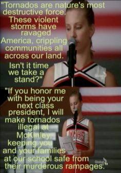 Glee. Brittany will make tornadoes illegal
