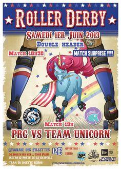 Amis parisiens et d'ailleurs, voici un événement auquel j'ai réalisé l'affiche : Le samedi 1er juin se déroulera un match de Roller Derby un peu spécial : les Paris Roller Girls ont le plaisir de recevoir une équipe venue des USA : la Team Unicorn des...