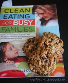 Clean Eating for Busy Families: My New Favorite Cookbook (and breakfast cookies!)