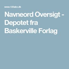 Navneord Oversigt - Depotet fra Baskerville Forlag