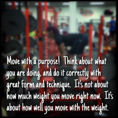 Move with a purpose! Form > Weight   #quotes #workout...