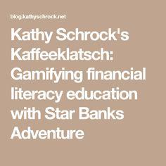 Kathy Schrock's Kaffeeklatsch: Gamifying financial literacy education with Star Banks Adventure game #TRowePrice #MoneySmartKids
