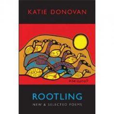 Rootling : new & selected poems / Katie Donovan - Tarset : Bloodaxe, 2010