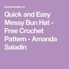 Quick and Easy Messy Bun Hat - Free Crochet Pattern - Amanda Saladin