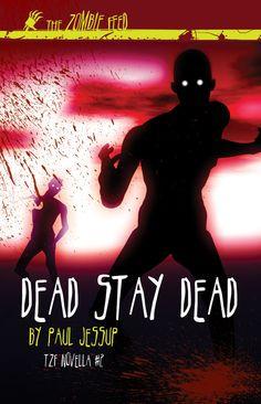 Dead Stay Dead by Paul Jessup