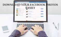 2 Easy Ways to Download your Facebook Photos