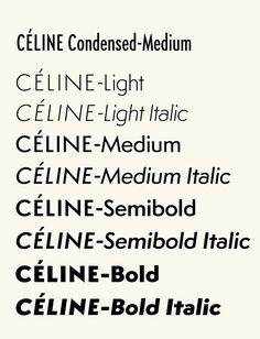 Styles of the Céline font - Famira Hannes (2008).
