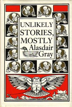 Alasdair Gray, Unlikely Stories, Mostly