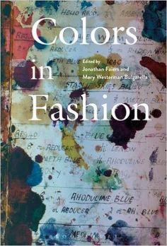 Colors in Fashion: Jonathan Faiers, Mary Westerman Bulgarella: 9781474273688: Books - Amazon.ca