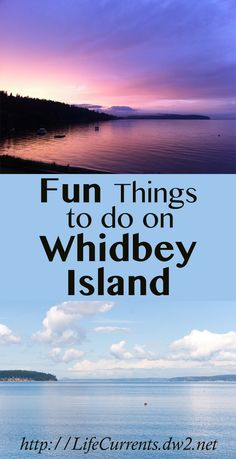 Things to do on Whidbey Island - Life Currents Oak Harbor Washington, Whidbey Island Washington, Washington State, Anacortes Washington, Coupeville Washington, Places To Travel, Places To See, Travel Destinations, Seattle Vacation