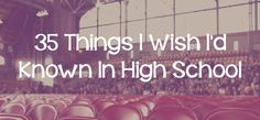 35 Things I Wish I'd Known in High School - Lies Young Women BelieveLies Young Women Believe