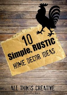 10 Simple Rustic Home Decor Ideas - Debbiedoos Country Decor, Rustic Decor, Farmhouse Decor, Farmhouse Style, Farmhouse Ideas, Country Living, Crafts To Make And Sell, Easy Diy Crafts, Decorating Your Home