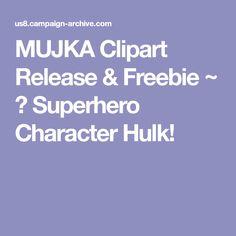 MUJKA Clipart Release & Freebie ~ 🌵Superhero Character Hulk!