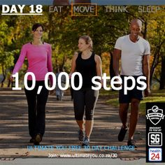 DAY 18 TASK: 10,000 Steps 10000 Steps, 24 Day Challenge, Diet And Nutrition, Healthy Habits, 18th, Challenges, Weight Loss, Losing Weight, Weigh Loss