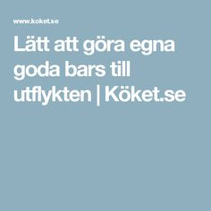 Lätt att göra egna goda bars till utflykten | Köket.se