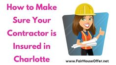 How to Make Sure Your Contractor is Insured in Charlotte - Fair House Offer