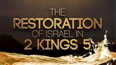 The Restoration of Israel in 2 Kings 5 119 Ministries, Hebrew Words, Israel, Restoration, King