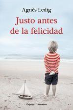 """Justo antes de la felicidad <span itemprop=""""name"""">Agnès Ledig</span>"""