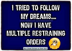I have a few of those too...dreams that would result in restraining orders =))