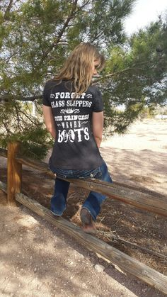 On the back of this Cute n' Country T-shirt reads: Forget Glass Slippers This Princess Wears Boots Cowboy And Cowgirl, Cowgirl Style, Cowgirl Boots, Cute N Country, Country Girl Style, My Style, Country Shirts, Country Outfits, Estilo Country