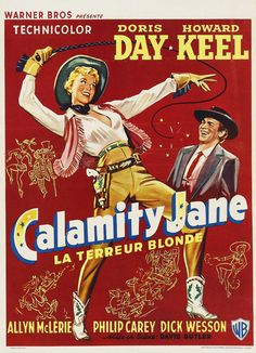 """Pictures """"Calamity Jane"""" Doris Day Howard Keel Allyn Ann McLerie Philip Carey 1953 Foreign Poster ''La Terreur Blonde'' The Blonde Terror? Old Movie Posters, Classic Movie Posters, Movie Poster Art, Classic Films, Film Posters, Broadway Posters, Calamity Jane, Old Movies, Vintage Movies"""