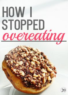 How To Stop Overeating - Great tips to stop overeating! If you ever find yourself eating simply because you are bored or until you're uncomfortable this is a great read for you!