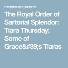 The Royal Order of Sartorial Splendor: Tiara Thursday: Some of Grace's Tiaras
