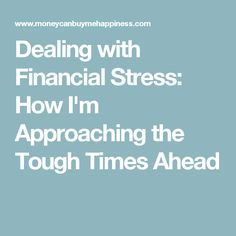 Dealing with Financial Stress: How I'm Approaching the Tough Times Ahead
