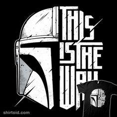 The Way   Shirtoid #dindjarin #film #movies #scifi #starwars #studiom6 #themandalorian #tvshow
