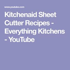 How to: Process Soft Foods with the Vegetable Sheet Cutter ...