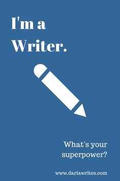 I'm a Writer. What's your superpower?