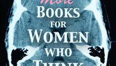 5 MORE Books for Women Who Think