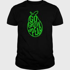Shop Go Grow a Pear Sportswear LIMTED EDITION custom made just for you. Diy Father's Day Gifts, Mothers Day Shirts, Pear, Sportswear, Shop Now, Just For You, Mens Tops, T Shirt, Shopping