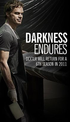 I cannot wait for Dexter to come back!
