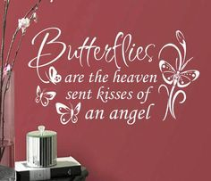 Sweet Nursery or Girl Bedroom Wall Decal Butterflies are the heaven sent kisses of an angel. Vinyl Wall Lettering - Available in 3 sizes Butterfly Quotes, Butterfly Kisses, Butterfly Meaning, Butterfly Wings, Wall Decals For Bedroom, Nursery Decals, Vinyl Decals, Kissing Quotes, Angel Quotes