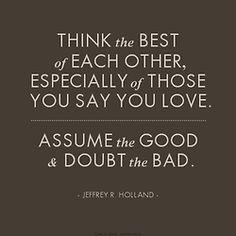 Always assume & doubt!
