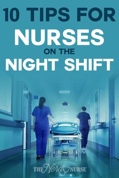 10 tips for nurses on the night shift. If you're scheduled to work the night shift as a nurse, you better start saving up on that sleep and getting...