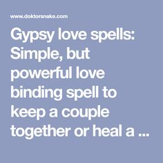 Gypsy love spells: Simple, but powerful love binding spell to keep a couple together or heal a broken relationship… Doktor Snake - Voodoo Spells & Spellcasting Wiccan Spells Love, Easy Love Spells, Gypsy Spells, Voodoo Spells, Magick Spells, Witchcraft, Love Binding Spell, Spells For Beginners, Love Spell That Work