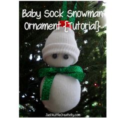 Just a little Creativity: Baby Sock Snowman Ornament {Tutorial}    These would be adorable for a baby's first Christmas