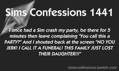 Sims Confessions 1441 oh my god Sims 3 and it's moments