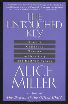 The Untouched Key: Tracing Childhood Trauma in Creativity and Destructiveness by Alice Miller,http://www.amazon.com/dp/0385267649/ref=cm_sw_r_pi_dp_Zxvqtb11Y6M0330P