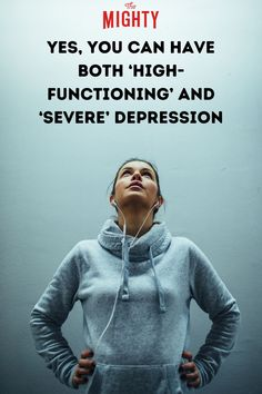 Can You Be 'High Functioning' With 'Severe' Depression? | The Mighty #depression #mentalhealth