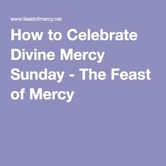 How to Celebrate Divine Mercy Sunday - The Feast of Mercy