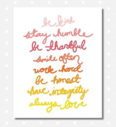 8x10 Be Kind, Work Hard, Stay Humble, Smile Often, Always Love, Be Thankful, Inspirational Print, Quote Print, Nursery Art, Wall Art
